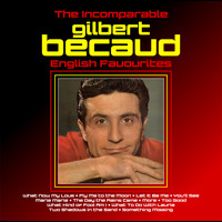 Gilbert Becaud - The Incomparable Gilbert Becaud  : English Favourites
