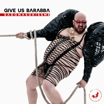 Give Us Barabba - Sadomasokissme (Explicit)