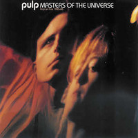 Pulp - Masters Of The Universe: Pulp On Fire 1985-86