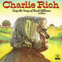 Charlie Rich - Sings the Songs of Hank Williams & Others