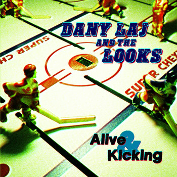 Dany Laj and The Looks - Alive & Kicking