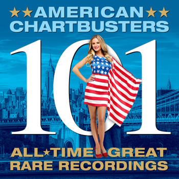 Various Artists - American Chartbusters - 101 All Time Great Rare Recordings