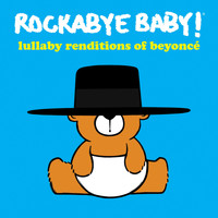 Rockabye Baby! - Lullaby Renditions of Beyoncé