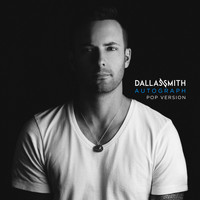 Dallas Smith - Autograph (Pop Version)