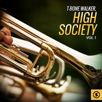 T-Bone Walker - T-Bone Walker, High Society, Vol. 1