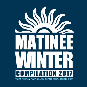 Various Artists - Matinée Winter Compilation 2017