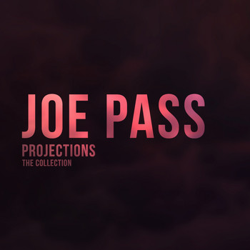Joe Pass - Projections (The Collection)