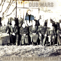 Dub Mars - Take a Trip Down Memory Lane
