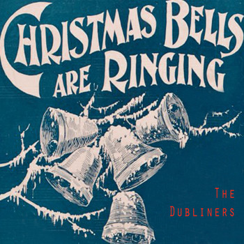 The Dubliners - Christmas Bells Are Ringing