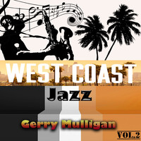 Gerry Mulligan - West Coast Jazz Vol. 2, Gerry Mulligan