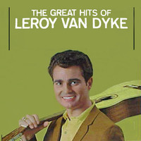 Leroy Van Dyke - The Great Hits of Leroy Van Dyke