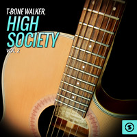 T-Bone Walker - T-Bone Walker, High Society, Vol. 2
