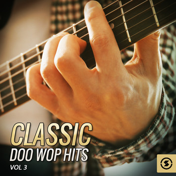 Various Artists - Classic Doo Wop Hits, Vol. 3