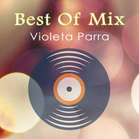Violeta Parra - Best Of Mix