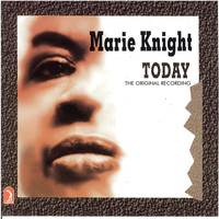 Marie Knight - Today