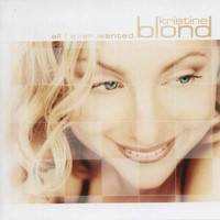 Kristine Blond - All I Ever Wanted