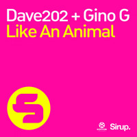 Dave202 & Gino G - Like an Animal
