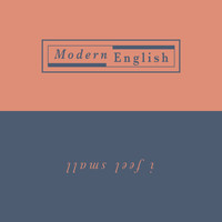 Modern English - I Feel Small