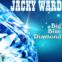 Jacky Ward - Big Blue Diamond