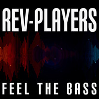 Rev-Players - Feel the Bass