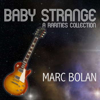 Marc Bolan - Baby Strange: A Rarities Collection