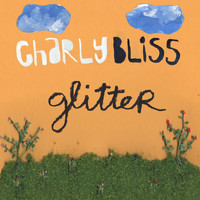 Charly Bliss - Glitter - Single