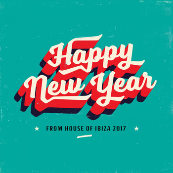 Various Artists - Happy New Year from House of Ibiza 2017