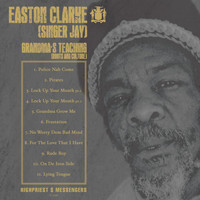 Easton Clarke (Singer Jay) - Grandma's Teaching (Roots and Culture)