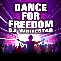 Dj Whitestar - Dance for Freedom