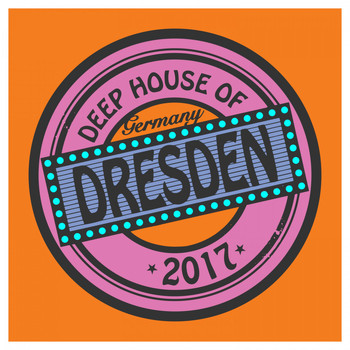 Various Artists - Deep House of Germany: Dresden 2017