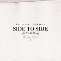 Ariana Grande - Side To Side (Remixes)