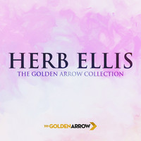 Herb Ellis - Herb Ellis - The Golden Arrow Collection