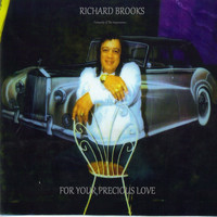 Richard Brooks - For Your Precious Love