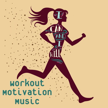 Various Artists - I Can and I Will: Workout Motivation Music