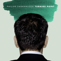 Philipp Fankhauser - Turning Point