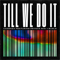 Cadenza feat. Prynce MINI & Bugle - Till We Do It (Explicit)