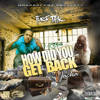 Turf Talk - How Did You Get Back (feat. The Jacka) (Explicit)
