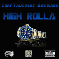 Turf Talk - High Rolla (feat. Ras Kass) (Explicit)