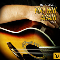 Lefty Frizzell - Lefty Frizzell, You Win Again, Vol. 1