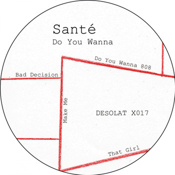 Sante - Do You Wanna