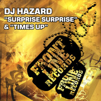 DJ Hazard - Surprise Surprise / Times Up