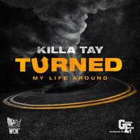 Killa Tay - Turned My Life Around