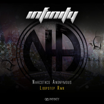 infinity - Narcotics Anonymous (Loopstep Remix)