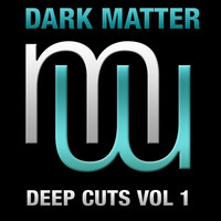 Dark Matter - Deep Cuts, Vol. 1