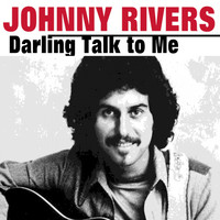 Johnny Rivers - Darling Talk to Me