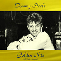 Tommy Steele - Tommy Steele Golden Hits (All Tracks Remastered)