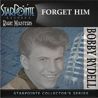 Bobby Rydell - Forget Him (Re-Recorded Version)
