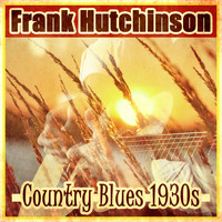 Frank Hutchison - Country Blues 1930's