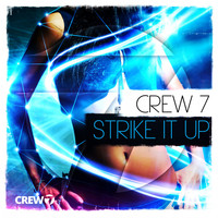Crew 7 - Strike It Up