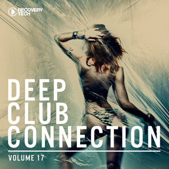 Various Artists - Deep Club Connection, Vol. 17